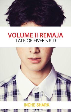 Volume II Remaja by ThakifIman