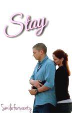 Stay | Prison break ~ MiSa  by smileforwenty