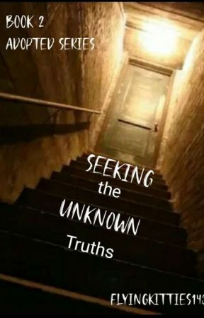 Adopted:Seeking the Unknown Truths|Book 2(ON HOLD) by FlyingKitties143