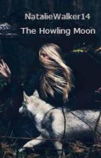 The Howling Moon by NatalieWalker14