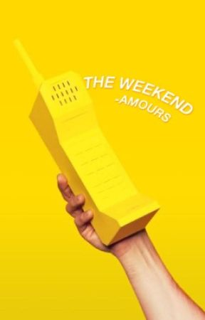 THE WEEKEND¨━H. by -AMOURS