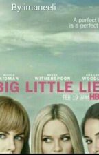 BIG LITTLE LIES by imaneeli