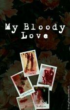 My Bloody Love (Yandere!Male! rivals X Reader) by CrazyYandereGirl
