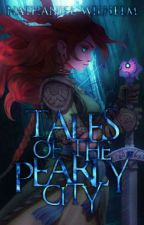 Tales of the Pearly City (Pearly Tales Vol.1) [Completed] by NathanielWilhelm