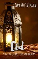 Eid by OwnerOfTajMahal