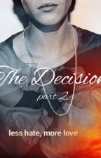 The Decision part 2 by andrealunarisb