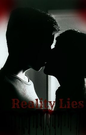 Reality Lies by UneededChild