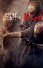 half Bloed by PieterV3Rm3Y