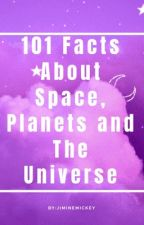 101 Facts About Space, Planets and The Universe... by lightblue7831