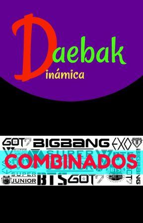 """Dinámica Daebak """"Combinados"""" [Kpop Fanfic] - CERRADO - by Premios_Daebak"""