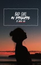 Bad Girl In Disguise (SAMPLE) I ✔ by angiewuuuu
