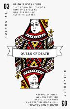 QUEEN OF DEATH ✔ by rubyruins