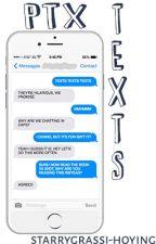 PTX Texts by starrygrassi-hoying