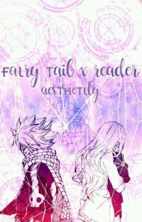 『 Book 1: Fairy Tail x Reader 』 cover