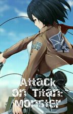 Attack on Titan: Monster ( x Male Reader) by rg808guy