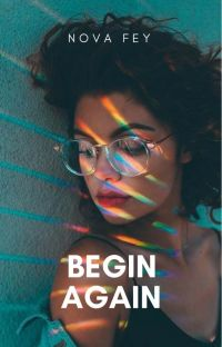 Begin Again ✔ cover