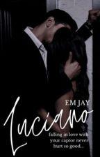Luciano ✓ (Vitale Famiglia #1) by emjaywrites