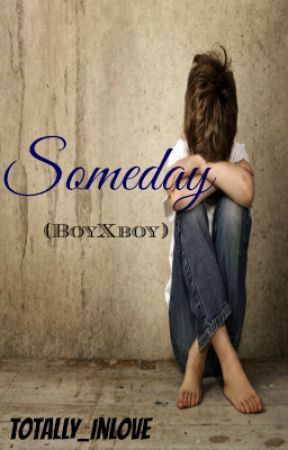 Someday </3 BxB (One Shot) by Totally_Inlove
