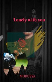 Lonely with you. cover