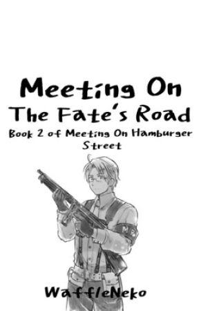 Meeting On Fate's Road ☆ (Book 2 of Meeting On Hamburger Street) by WaffleNeko