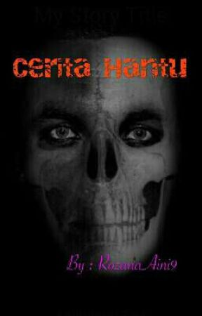 Cerita Hantu by RozanaAini9