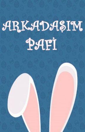 ARKADAŞIM PAFİ by sennurgunes