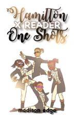 Hamilton One Shots (x reader) by thatstoreonthecorner