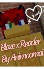 Blaze x Reader  (Aphmau Fan fiction) by Animoomai