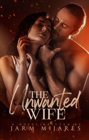 The Unwanted Wife (Real Series #1) -EDITING by Ms_pretty_cute01