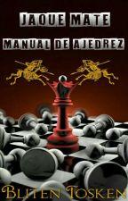 Jaque mate: manual de ajedrez by BlitenTosken