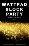 Wattpad Block Party - Summer Edition III (August 2017) cover