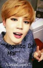 ~~Angelito Del Mal~~ ~BTS~ fanfic by AlessaLopez7
