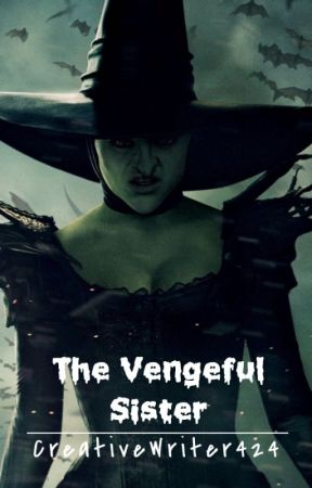 The Vengeful Sister by CreativeWriter424