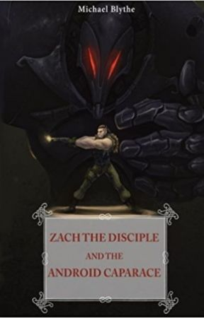 Zach the Disciple and the Android Carapace by MichaelBlythe
