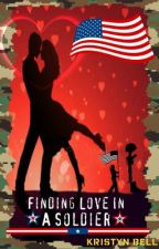 Finding Love in a Soldier by MyHeart22
