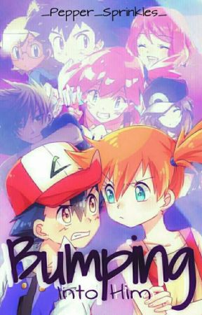 Bumping Into Him || Pokemon [Updating] by _Pepper_Sprinkles_