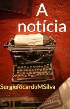 A notícia by SergioRicardoMSilva