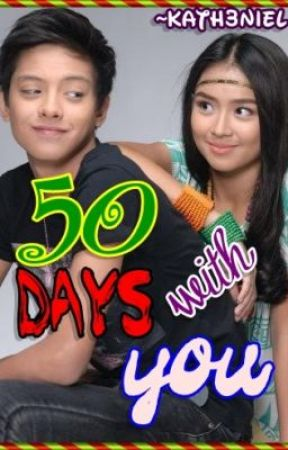 50 Days With You (KathNiel) [COMPLETE] by kath3niel
