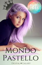Mondo Pastello | girlxgirl | Completed♕ by Digital-Galaxy