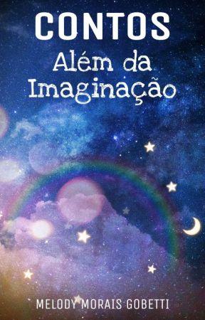 CONTOS: Além da Imaginação by melodyy_morais