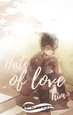 Hate of love him  Victor Blade y tu  by -Hikkari-
