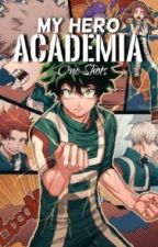 My Hero Academia One Shots by XXBOIXX