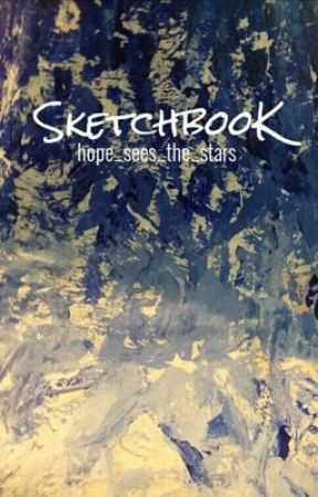 Sketchbook  by hope_sees_the_stars