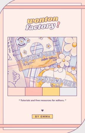 wonton factory   tutorials + resources by swetaer