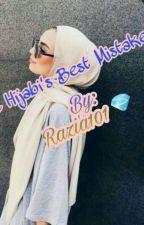 The Hijabi's Best Mistake  by Razia101