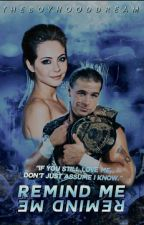 Remind Me [WWE] [Shawn Michaels] {Book 2} by theboyhooddream