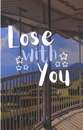 Lose With You by eliseisasleep