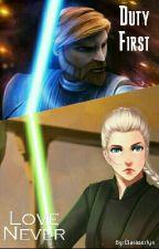 Duty First, Love Never | Star Wars | Obi-Wan Kenobi x OC by Claraserlyn