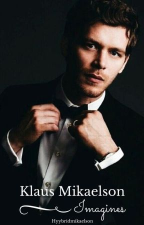 Klaus Mikaelson one-shot by Hyybridmikaelson