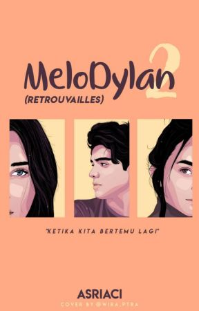 MeloDylan 2 (Retrouvailles) by asriaci13